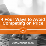 4 Four Ways to Avoid Competing on Price