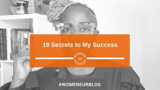19 Secrets To My Success