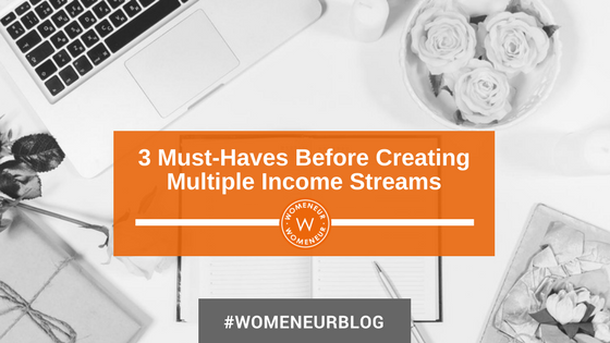 3 Must-Haves Before Creating Multiple Income Streams